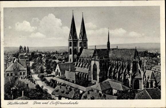 Ak Halberstadt in Sachsen Anhalt, Dom und Liebfrauenkirche
