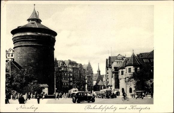 Ak Nürnberg in Mittelfranken Bayern, Straßenpartie auf dem Bahnhofsplatz mit Königstor