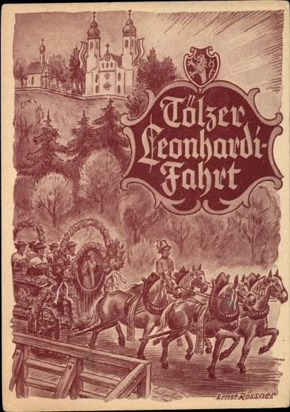 Künstler Ak Rössner, Ernst, Bad Tölz im Isartal Oberbayern, St. Leonhardifahrt