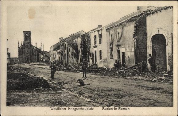 Ak Audun-le-Roman Lothringen Meurthe et Moselle, Westlicher Kriegsschauplatz, Kriegszerstörungen