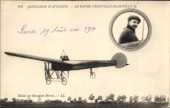Ak Quinzaine d'Aviation, Le Havre Trouville Deauville, Molon sur Monoplan Blériot, Flugzeug, Pilot