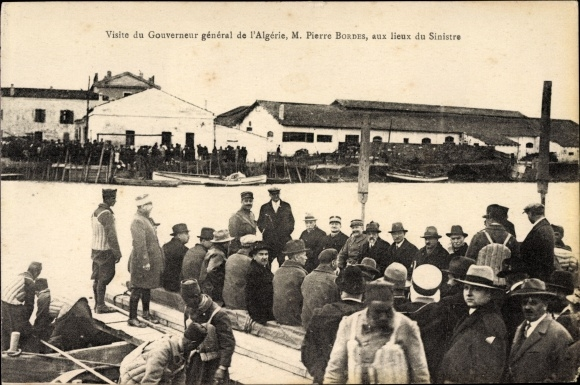 Ak Algerien, Visite du Gouverneur général de l'Algérie M. Pierre Bordes, aux lieux du Sinistre