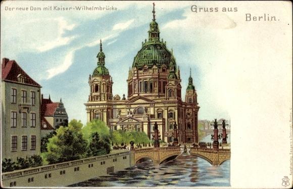 Ak Berlin Mitte, Der neue Dom mit Kaiser Wilhelm Brücke