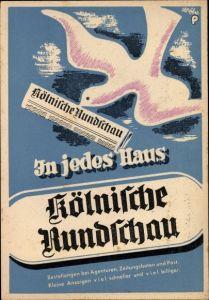 Künstler Ak Köln am Rhein, Kölnische Rundschau zu jedes Haus, Zeitung