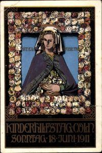 Ak Köln am Rhein, Sankt Elisabeth, Kinderhilfstag, Sonntag 18. Juni 1911, Rosentag, Heilige