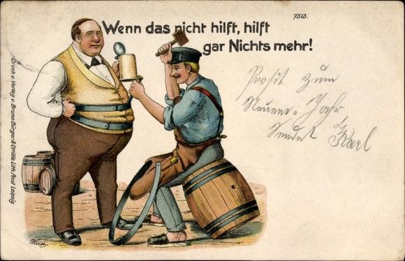 Litho Wenn das nicht hilft, hilft gar nichts mehr, Dicker Biertrinker, Böttcher, Bruno Bürger 7513