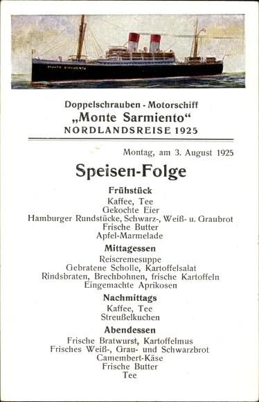 Ak Dampfschiff Monte Sarmiento, HSDG, Doppelschrauben Motorschiff, Speisenfolge am 03. August 1925