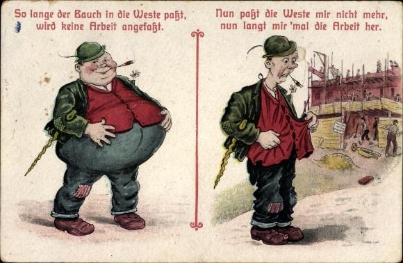 Künstler Ak So lange der Bauch in die Weste passt wird keine Arbeit angefasst, dicker Mann