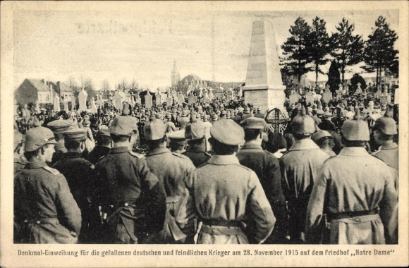 Ak Einweihung Denkmal f. d. gefallenen deutschen u. feindlichen Soldaten 1915, Friedhof Notre Dame