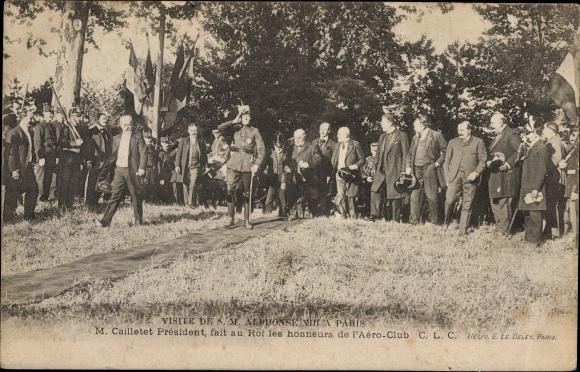 Ak Visite de S. M. Alphonse XIII à Paris, M. Cailletet, Aéro Club, König Alfons XIII von Spanien