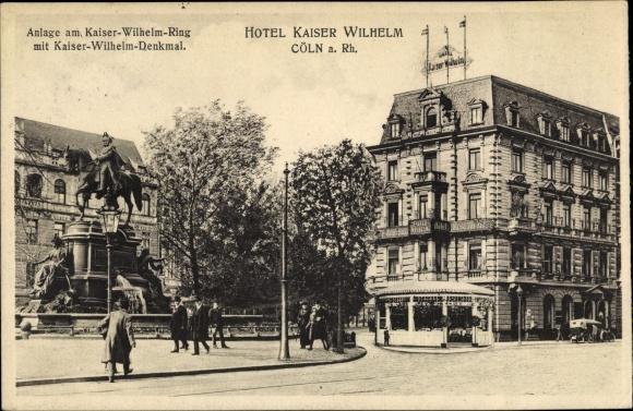 Ak Köln am Rhein, Hotel Kaiser Wilhelm, Anlage am Kaiser Wilhelm Ring mit Kaiser Wilhelm Denkmal