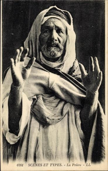 Ak Scenes et Types, La Prière, Araber beim Gebet mit erhobenen Händen, Maghreb