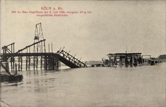 Ak Köln am Rhein, Im Bau begriffene Südbrücke, Einsturz am 09. Juli 1908