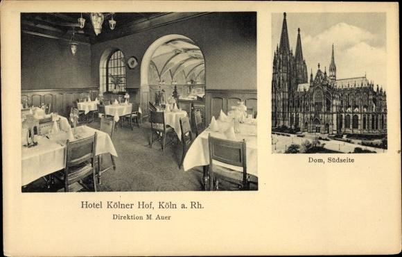 Ak Köln am Rhein, Blick in das Hotel Kölner Hof, Inh. M. Auer, Dom