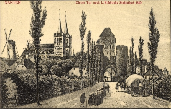 Künstler Ak Rohbock, L., Xanten am Niederrhein, Clever Tor, Stahlstich von 1840, Windmühle