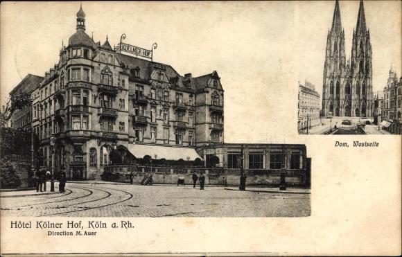 Ak Köln am Rhein, Blick auf das Hotel Kölner Hof, M. Auer und Dom, Westseite