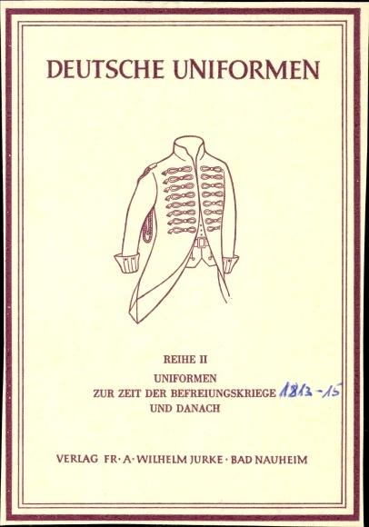Künstler Ak Deutsche Uniformen, Reihe II, Uniformen zur Zeit der Befreiungskriege und danach