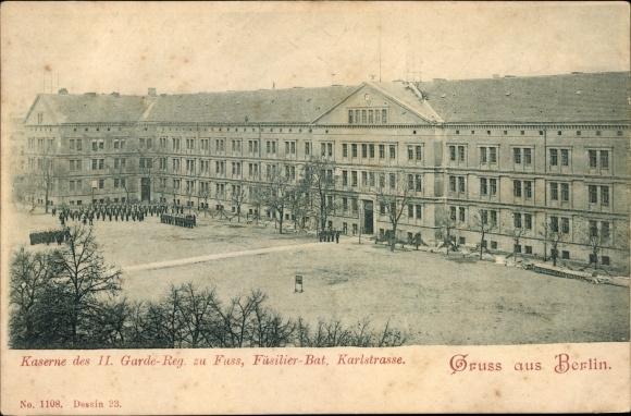 Ak Berlin Mitte, Kaserne des II Garde Regiments zu Fuß, Füssilier Batl. Karlstraße