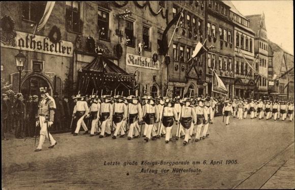 Ak Freiberg im Kreis Mittelsachsen, Letzte große Königs Bergparade 6.4.1905, Aufzug der Hüttenleute