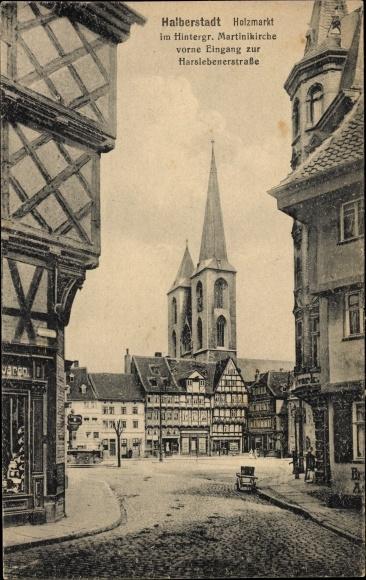 Ak Halberstadt in Sachsen Anhalt, Holzmarkt, Martinikirche, Harslebener Straße