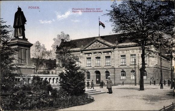 Ak Poznań Posen, Provinzialmuseum und Kaiser Friedrich Denkmal
