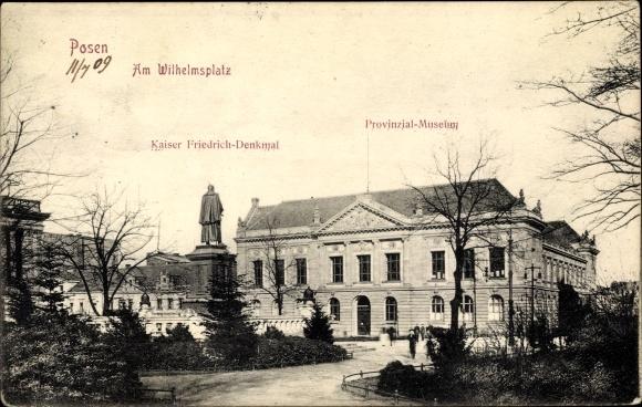 Ak Poznań Posen, Am Wilhelmsplatz, Kaiser Friedrich Denkmal, Provinzialmuseum