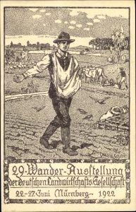 Künstler Ak Nürnberg, 29. Wanderausstellung der dt. Landwirtschaftsgesellschaft 1922, Säer