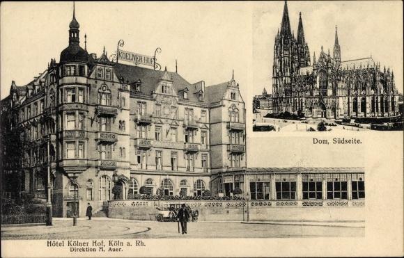 Ak Köln am Rhein, Hotel Kölner Hof, Direktion M. Auer, Dom von der Südseite