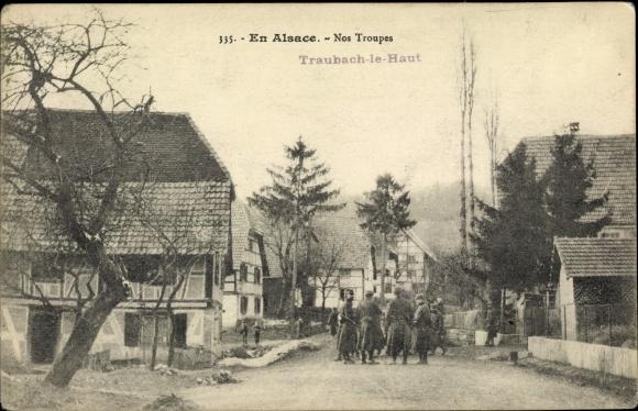 Ak Traubach le Haut Obertraubach Elsass Haut Rhin, Nos Troupes, Französische Soldaten, Dorfansicht