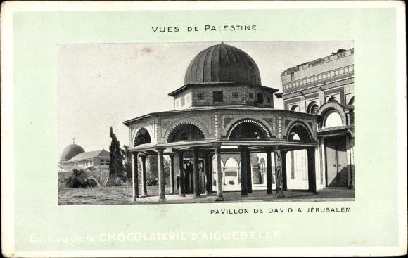 Ak Jerusalem Israel, Pavillon de David, vues de Palestine, Chocolat d'Aiguebelle, Reklame