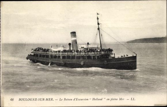 Ak Boulogne sur Mer Pas de Calais, Le Bateau d'Excursion Holland, Ausflugsdampfer, LL. 0