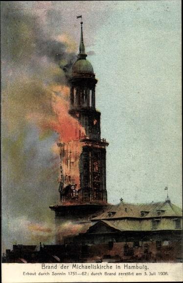 Ak Hamburg Mitte Altstadt, Brand der Michaeliskirche am 3. Juli 1906 0