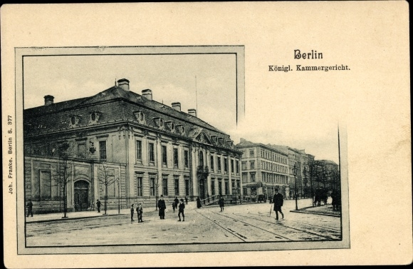 Ak Berlin Mitte, Ansicht vom Königl. Kammergericht