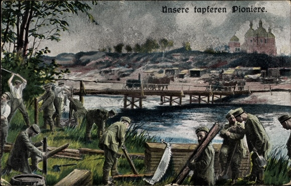Ak Unsere tapferen Pioniere, Deutsche Soldaten beim Brückenbau, Säge, Axt, RKL 2759 2, I. WK