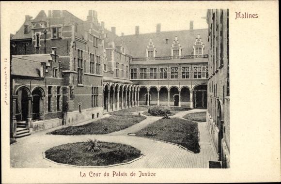 Ak Mechelen Malines Flandern Antwerpen, La Cour du Palais de Justice, Innenhof, Justizgebäude