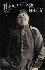 Ak Hurrah, 3 Tage Urlaub, Soldat in Uniform mit Zigarre