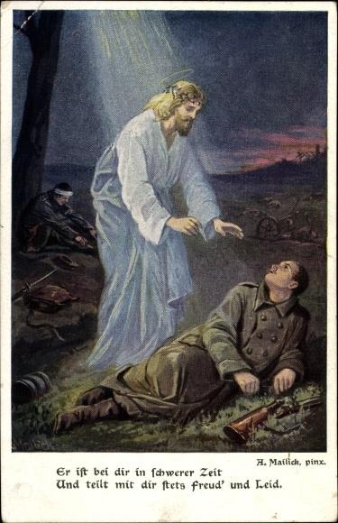 Künstler Ak Mailick, Er ist bei dir in schwerer Zeit, Jesus, verwundeter Soldat im Feld