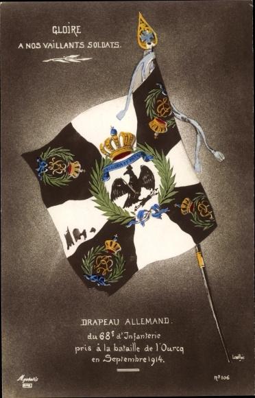 Ak Gloire a nos vaillants Soldats, Drapeau allemand, 68e d'Infanterie, Ourcq, Septembre 1914