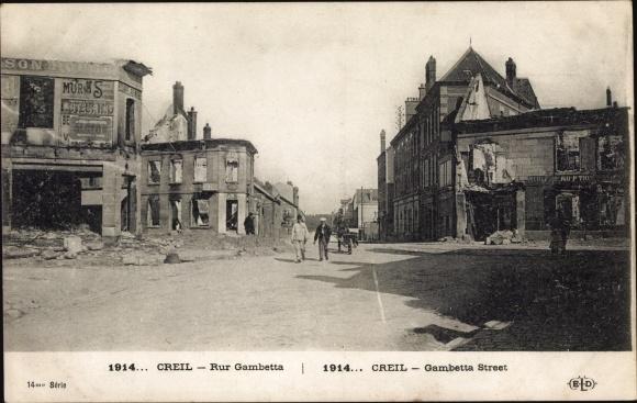 Ak Creil Oise, Rue Gambetta 1914, Straßenzug, Geschäftshäuser in Trümmern, Kriegszerstörung I. WK