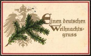 Präge Ak Frohe Weihnachten, Tannenzweig, Adler, Einen deutschen Weihnachtsgruß