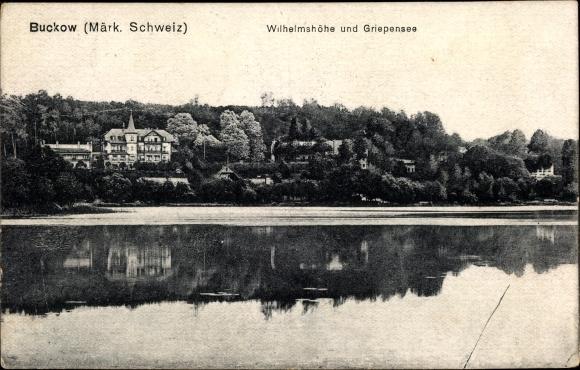 Ak Buckow in der Märkischen Schweiz, Wilhelmshöhe und Griepensee