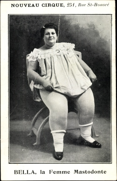 Ak Nouveau Cirque, Bella, la femme mastodonte, übergewichtige Frau, Zirkus, 251 Rue St. Honoré