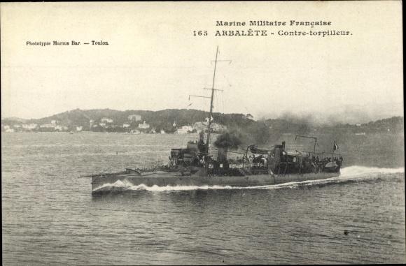 Ak Französisches Kriegsschiff, Arbalête, Contre torpilleur, Marine Militaire Française