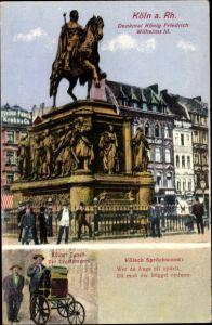 Ak Köln, Denkmal König Friedrich Wilhelm III., Kölner Typen, Der Urgelsmann, Kölner Sprichwort