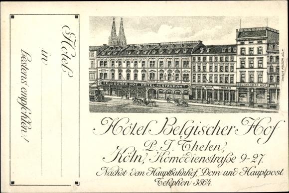 Litho Köln am Rhein, Hotel Belgischer Hof, Inh. L. I. Thelen, Komödienstraße 9-27