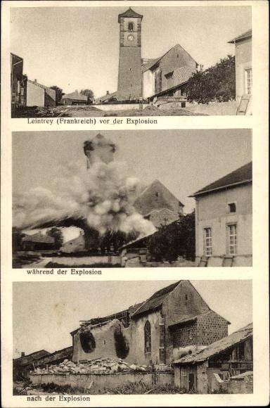 Ak Leintrey Lothringen Meurthe et Moselle, Kirche vor, während und nach Explosion, Zerstörung I. WK