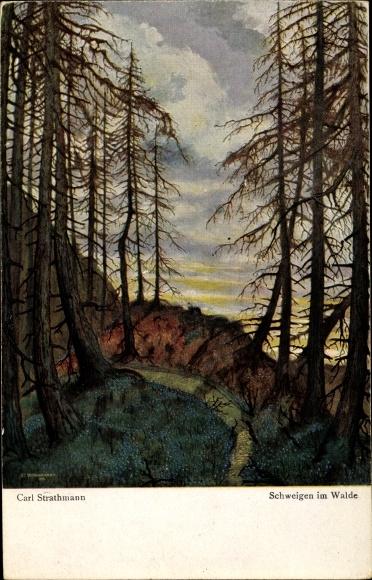 Künstler Ak Strathmann, Carl, Schweigen im Walde, Landschaftsansicht