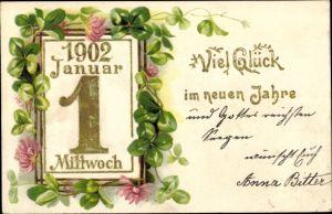 Präge Litho Glückwunsch Neujahr, Kalenderblatt 1. Januar, Jahreszahl 1902, Kleeblätter