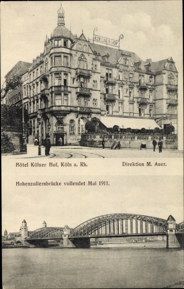 Ak Köln am Rhein, Hotel Kölner Hof, Inh. M. Auer, Hohenzollernbrücke 0