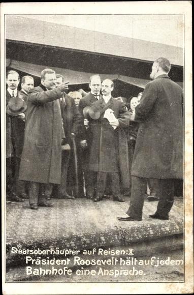 Ak Präsident Roosevelt hält auf jedem Bahnhof eine Ansprache, Staatsoberhäupter auf Reisen